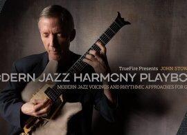 Truefire John Stowell Modern Jazz Harmony Playbook TUTORiAL