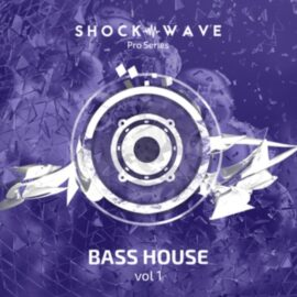 Shockwave Pro Series Bass House Vol 1 MULTiFORMAT