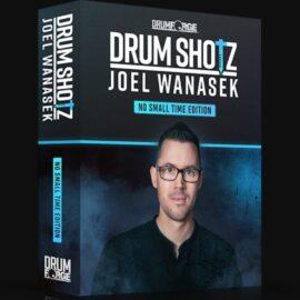 DRUMSHOTZ JOEL WANASEK NO SMALL TIME EDITION