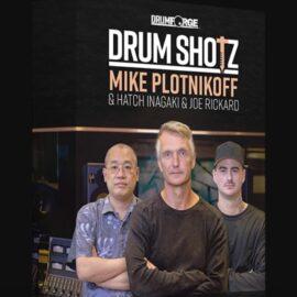 DRUMSHOTZ MIKE PLOTNIKOFF & HATCH INAGAKI & JOE RICKARD