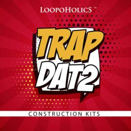 Loopoholics Trap Dat 2 Construction Kits MULTiFORMAT