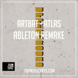 Top Music Arts ARTBAT Atlas Ableton Remake (TECHNO TEMPLATE)