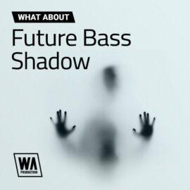 W. A. Production Future Bass Shadow WAV MiDi SERUM SYLENTH