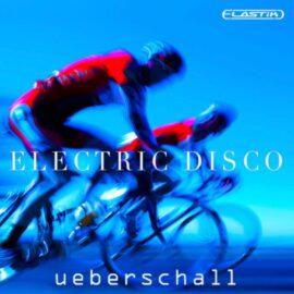 Ueberschall Electric Disco ELASTIK