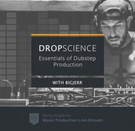 Warp Academy DropScience: Essentials of Dubstep Production TUTORiAL