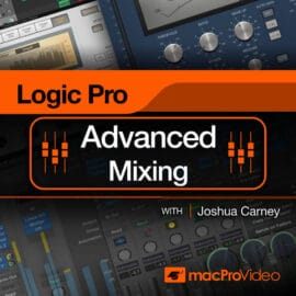 MacProVideo Logic Pro 301 Logic Pro Advanced Mixing TUTORiAL