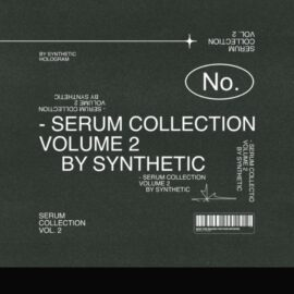 Synthetic Serum Collection Vol. 2 [3500+ Presets]
