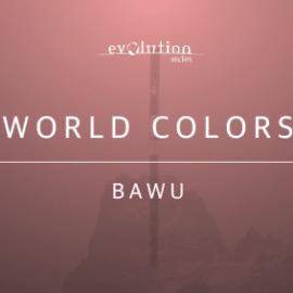 Evolution Series World Colors Bawu v2.0 KONTAKT